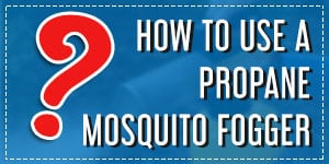 how to use a propane mosquito fogger